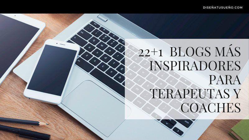 22 + 1 Blogs más inspiradores para Terapeutas y Coaches