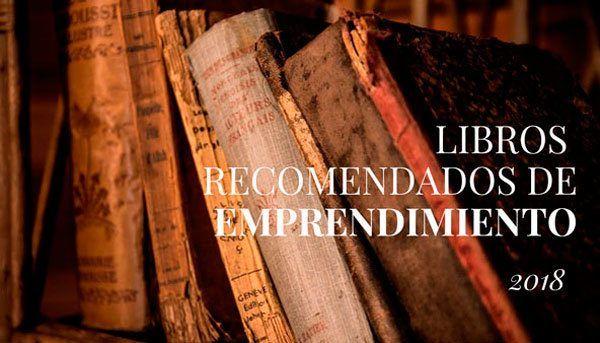 LIBROS RECOMENDADOS DE EMPRENDIMIENTO 2018
