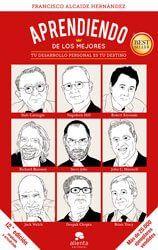 Aprendiendo de los mejores: Tu desarrollo personal es tu destino,<br /> de Francisco Alcaide Hernández