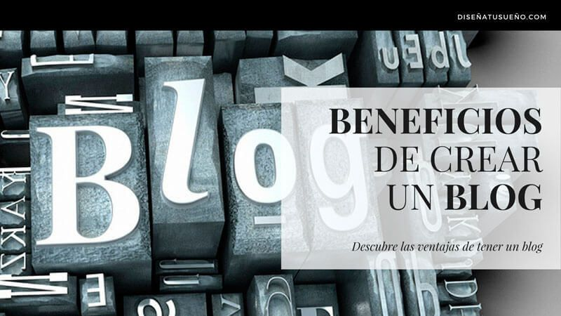 Beneficios y Ventajas de crear un Blog