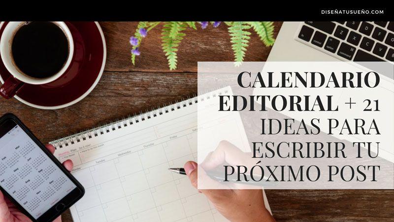 Calendario Editorial + 21 ideas para escribir tu próximo post