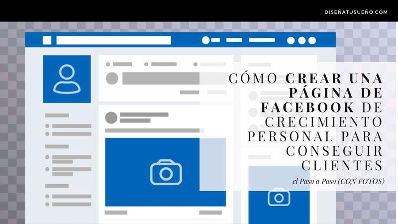 Cómo crear una página de Facebook de Crecimiento Personal para conseguir clientes